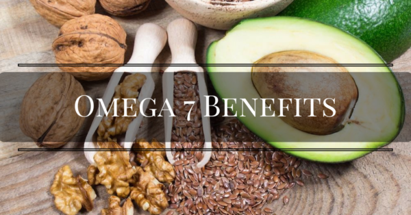 Top 9 Omega-7 Benefits That You Should Know About