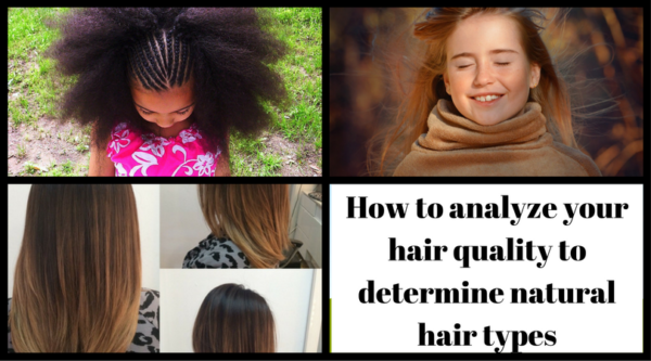 How To Analyze Your Hair Quality To Determine Natural Hair Types
