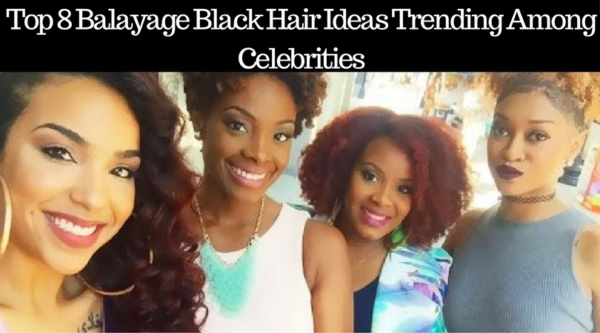 Eight Balayage Black Hair Ideas Trending Among Celebrities