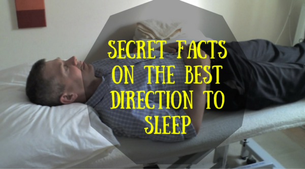 Secret Facts On The Best Direction To Sleep
