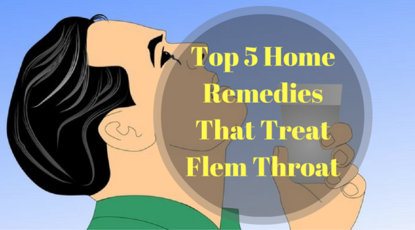 5 Home Remedies that Treat Flem in the Throat