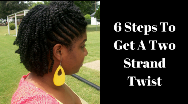 6 Steps To Get A Two Strand Twist